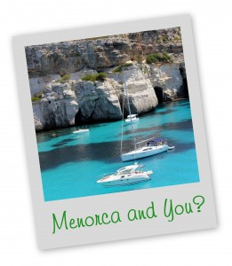 Menorca and You